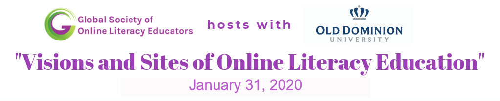"GSOLE 2020 Conference Banner: ""Visions and Sites of Online Literacy Education"" appears in purple on a white background; ""January 31, 2020"" appears below in lighter purple font; above the conference title is the logo for the ""Global Society of Online Literacy Educators"" and ""hosts with"" and the blue and grey crown logo of ""OLD DOMINION UNIVERSITY"""