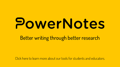 "PowerNotes placard: ""PowerNotes"" and ""Better writing through better research"" no a yellow background."