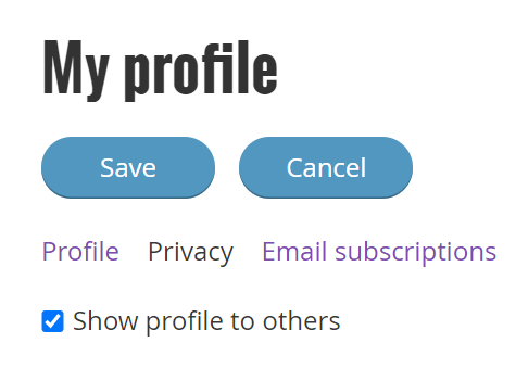 "A snippet of a screen capture showing the interface for ediiting a profile, including ""My Profile""as the heading, a Save and Cancel buttons, and three tabs: ""Profile""; ""Privacy""; and ""Email Subscriptions"
